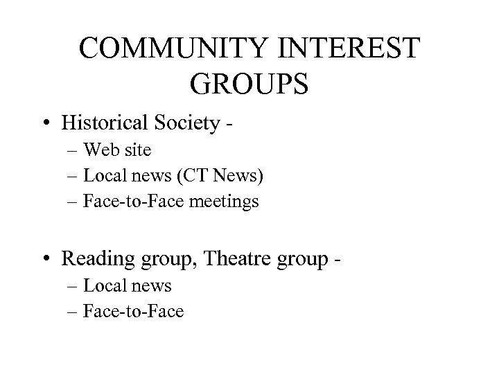 COMMUNITY INTEREST GROUPS • Historical Society – Web site – Local news (CT News)