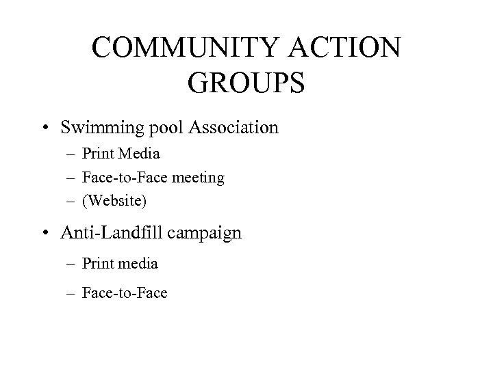 COMMUNITY ACTION GROUPS • Swimming pool Association – Print Media – Face-to-Face meeting –