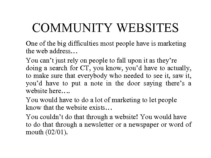 COMMUNITY WEBSITES One of the big difficulties most people have is marketing the web