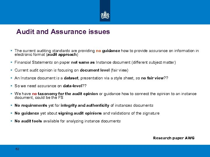 Audit and Assurance issues § The current auditing standards are providing no guidance how