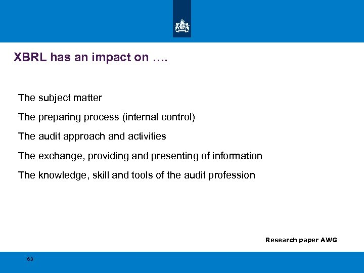 XBRL has an impact on …. The subject matter The preparing process (internal control)