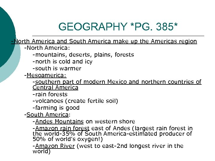 GEOGRAPHY *PG. 385* -North America and South America make up the Americas region -North