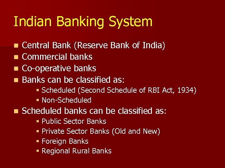 Indian Banking System n n Central Bank (Reserve Bank of India) Commercial banks Co-operative