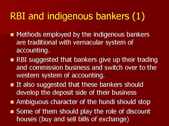 RBI and indigenous bankers (1) n n n Methods employed by the indigenous bankers