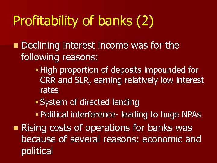 Profitability of banks (2) n Declining interest income was for the following reasons: §