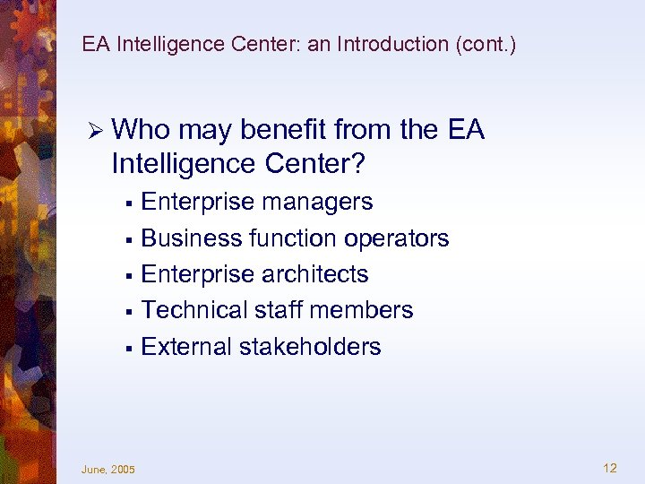 EA Intelligence Center: an Introduction (cont. ) Ø Who may benefit from the EA