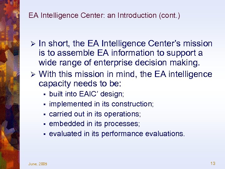 EA Intelligence Center: an Introduction (cont. ) In short, the EA Intelligence Center's mission