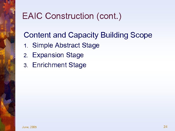 EAIC Construction (cont. ) Content and Capacity Building Scope Simple Abstract Stage 2. Expansion