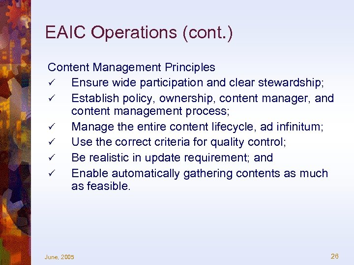EAIC Operations (cont. ) Content Management Principles ü Ensure wide participation and clear stewardship;