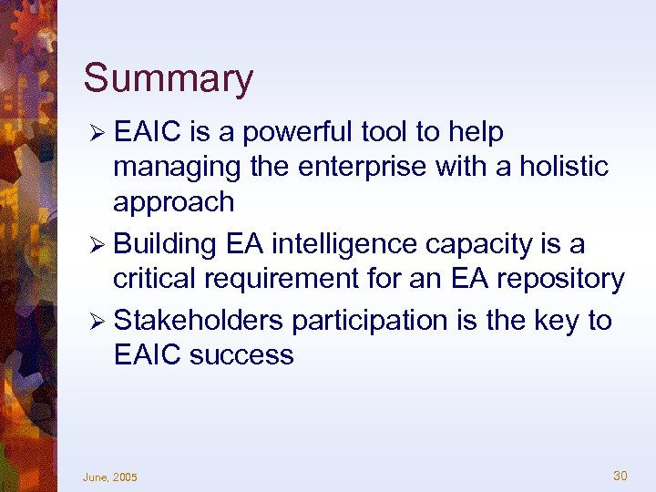 Summary Ø EAIC is a powerful tool to help managing the enterprise with a