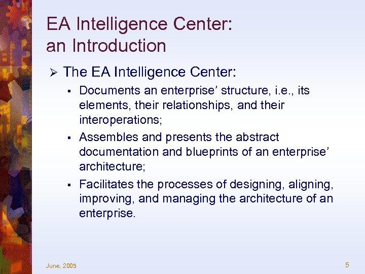 EA Intelligence Center: an Introduction Ø The EA Intelligence Center: § § § June,
