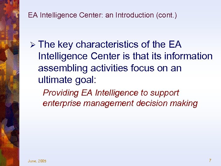 EA Intelligence Center: an Introduction (cont. ) Ø The key characteristics of the EA