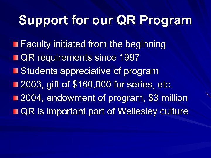 Support for our QR Program Faculty initiated from the beginning QR requirements since 1997