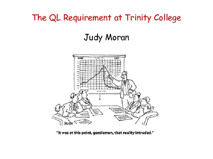 The QL Requirement at Trinity College Judy Moran