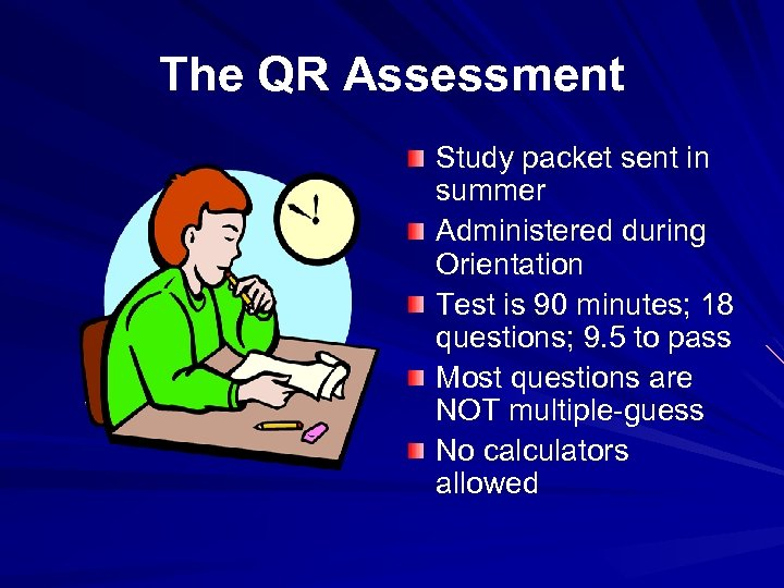 The QR Assessment Study packet sent in summer Administered during Orientation Test is 90