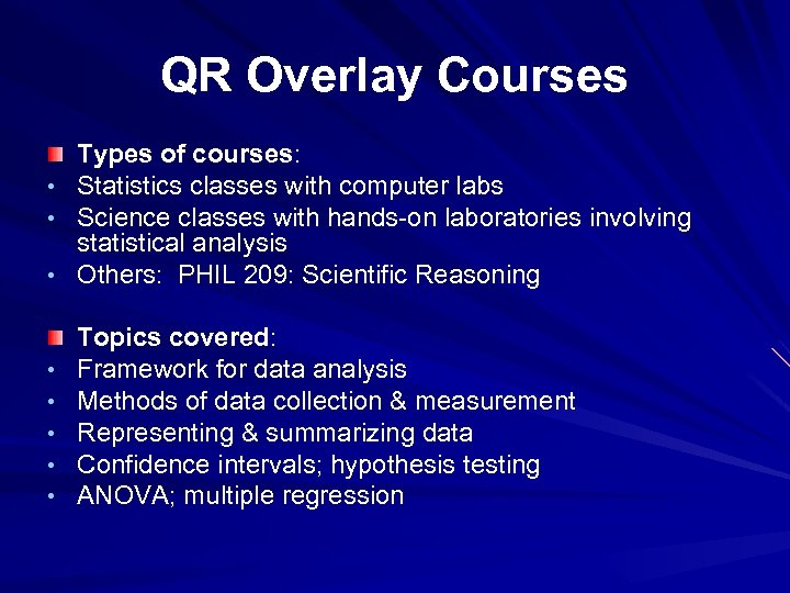 QR Overlay Courses Types of courses: • Statistics classes with computer labs • Science