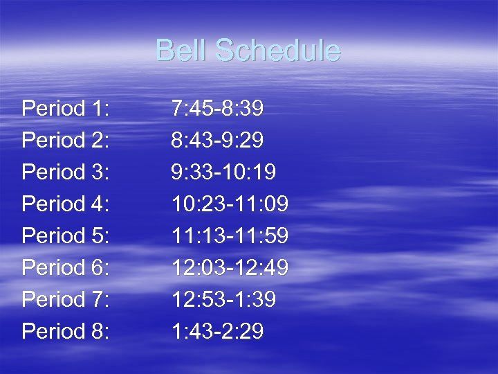 Bell Schedule Period 1: Period 2: Period 3: Period 4: Period 5: Period 6: