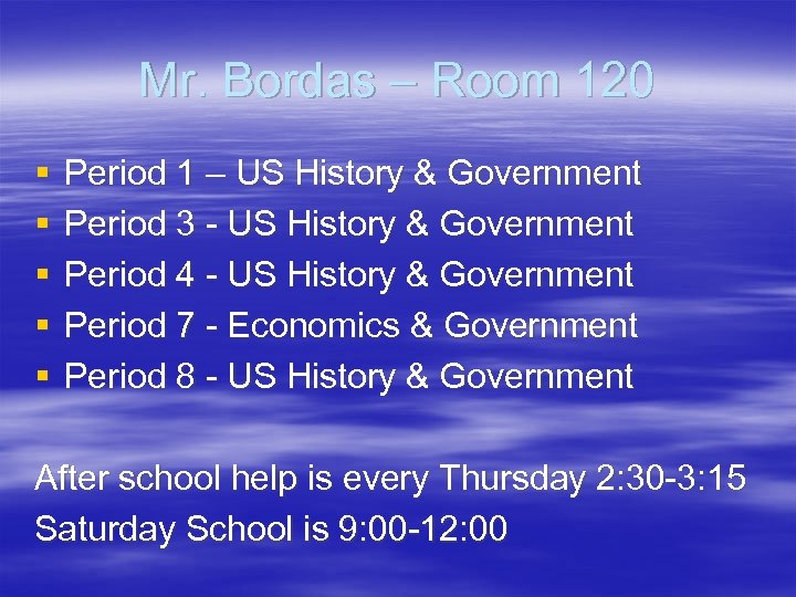 Mr. Bordas – Room 120 § § § Period 1 – US History &