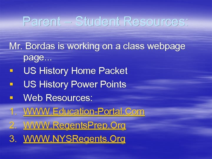 Parent – Student Resources: Mr. Bordas is working on a class webpage. . .
