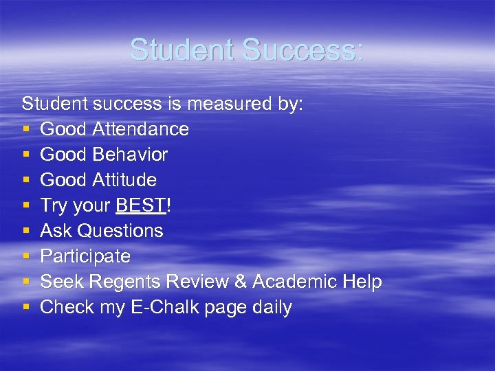Student Success: Student success is measured by: § Good Attendance § Good Behavior §