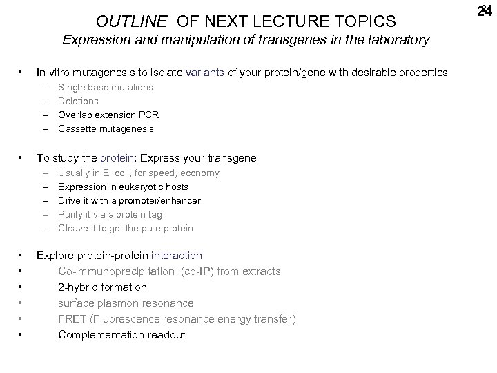 OUTLINE OF NEXT LECTURE TOPICS Expression and manipulation of transgenes in the laboratory •