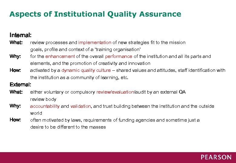 Aspects of Institutional Quality Assurance Internal: What: Why: How: review processes and implementation of