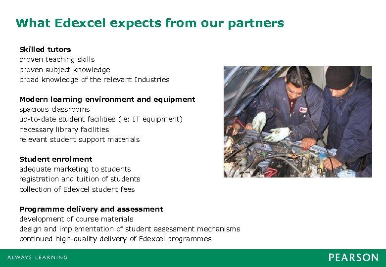 What Edexcel expects from our partners Skilled tutors proven teaching skills proven subject knowledge