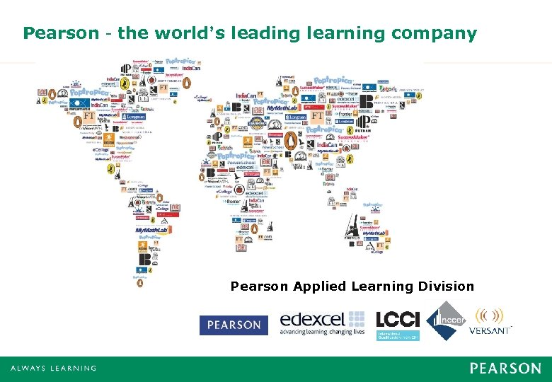 Pearson – the world's leading learning company Pearson Applied Learning Division