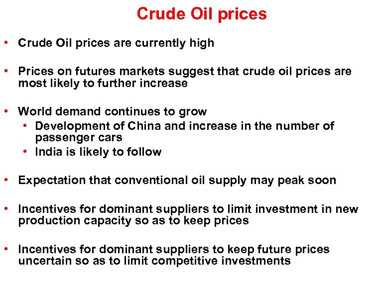 Crude Oil prices • Crude Oil prices are currently high • Prices on futures