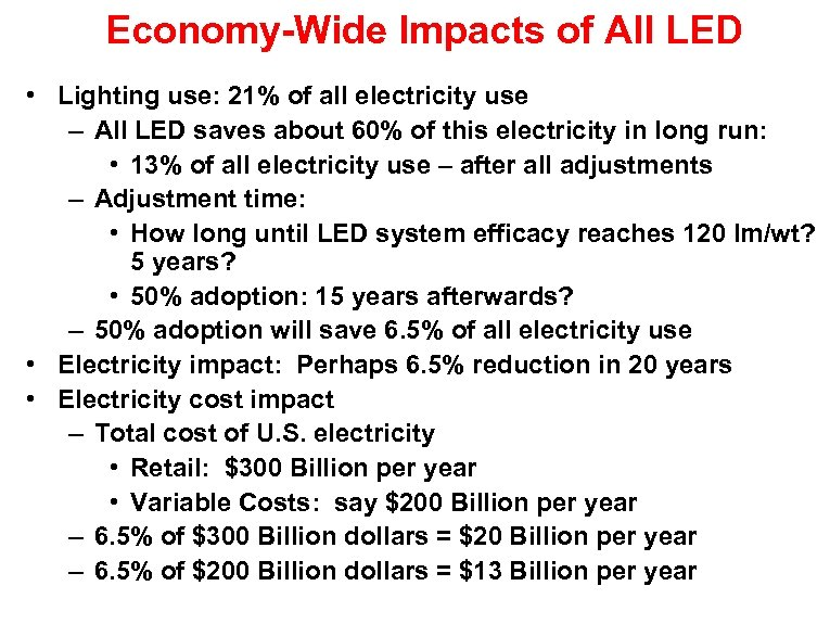 Economy-Wide Impacts of All LED • Lighting use: 21% of all electricity use –