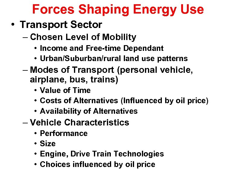 Forces Shaping Energy Use • Transport Sector – Chosen Level of Mobility • Income