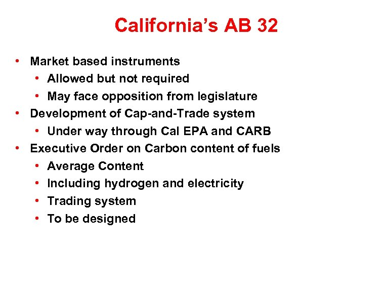 California's AB 32 • Market based instruments • Allowed but not required • May
