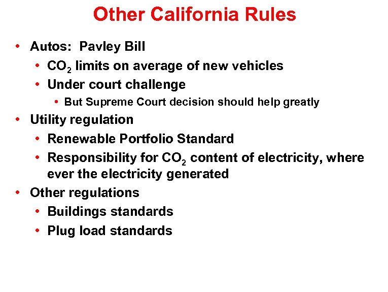 Other California Rules • Autos: Pavley Bill • CO 2 limits on average of