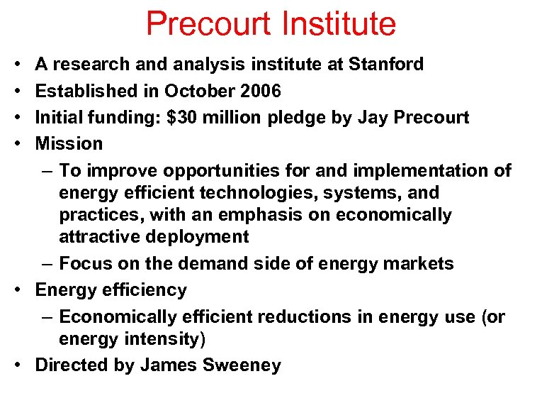 Precourt Institute • • A research and analysis institute at Stanford Established in October