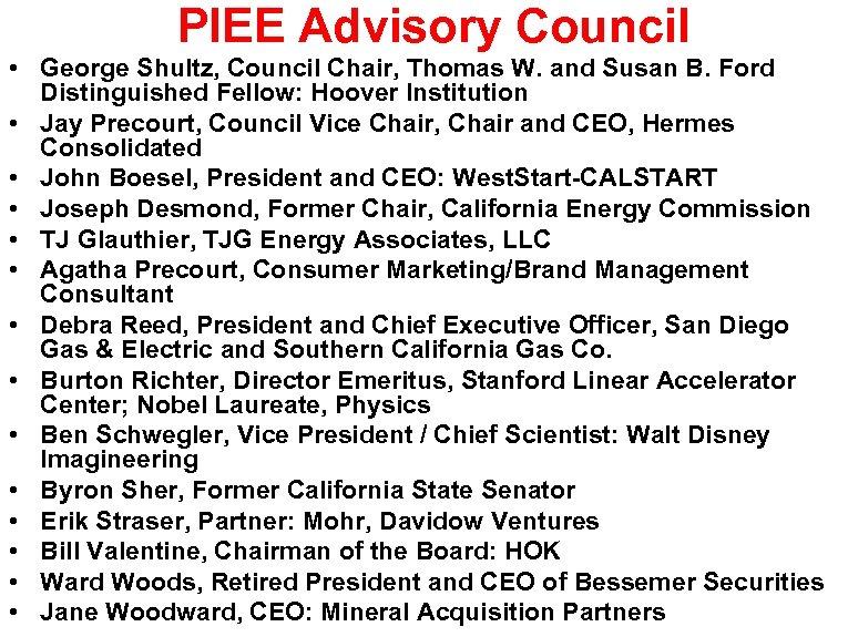 PIEE Advisory Council • George Shultz, Council Chair, Thomas W. and Susan B. Ford