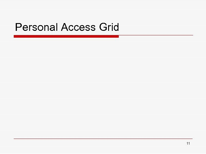 Personal Access Grid 11