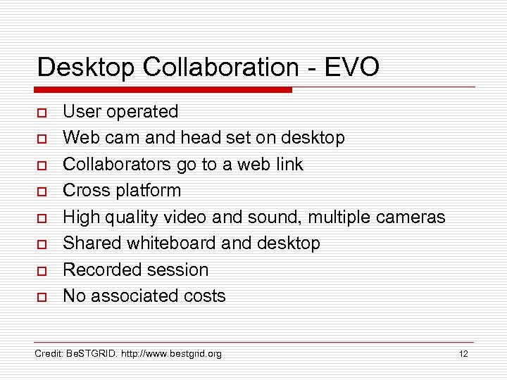 Desktop Collaboration - EVO o o o o User operated Web cam and head