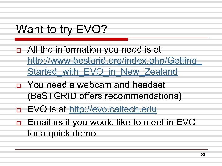 Want to try EVO? o o All the information you need is at http: