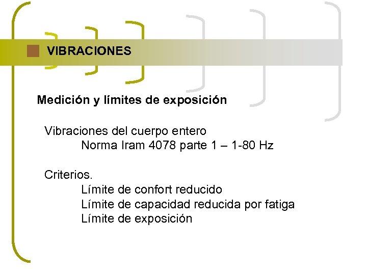VIBRACIONES Medición y límites de exposición Vibraciones del cuerpo entero Norma Iram 4078 parte