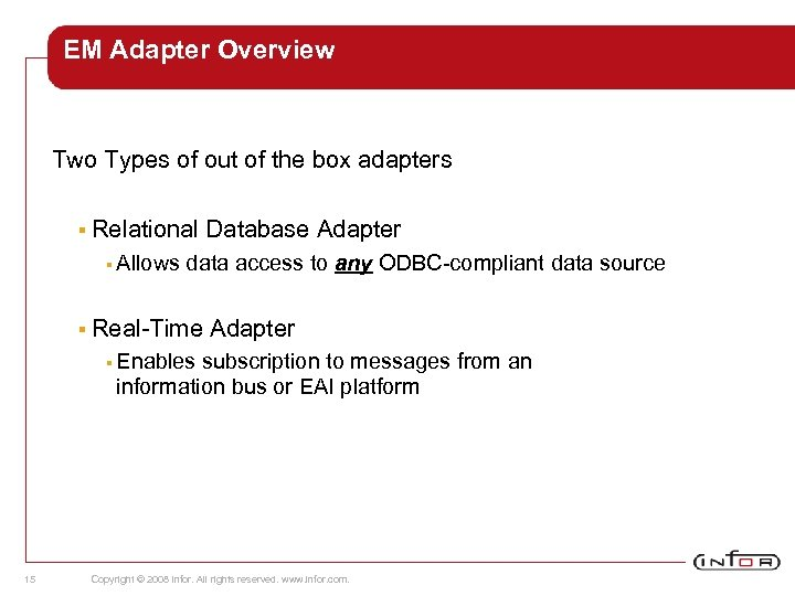 EM Adapter Overview Two Types of out of the box adapters § Relational §