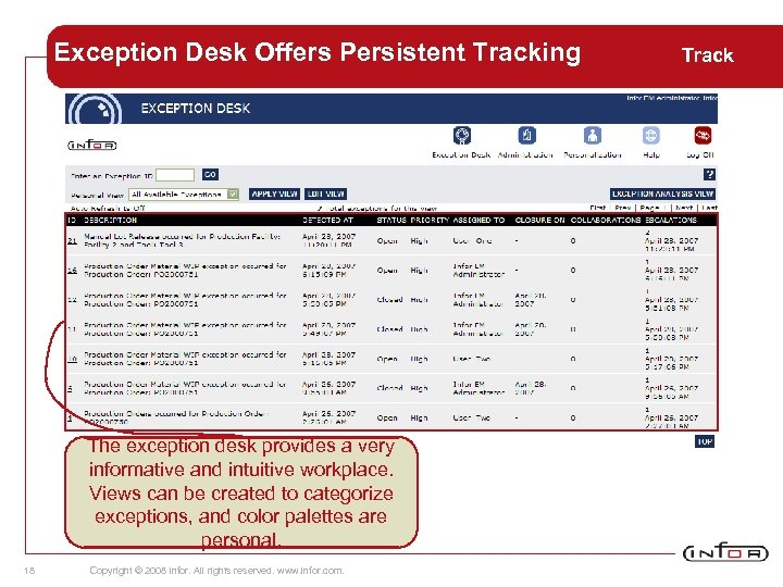 Exception Desk Offers Persistent Tracking The exception desk provides a very informative and intuitive