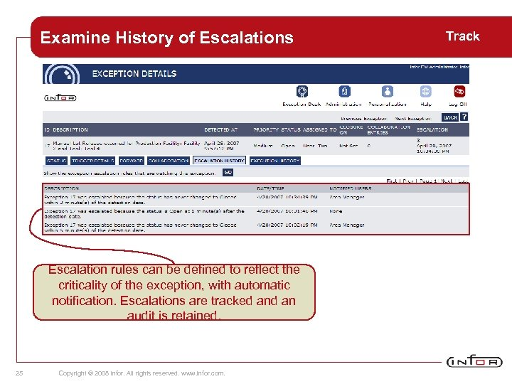 Examine History of Escalations Escalation rules can be defined to reflect the criticality of