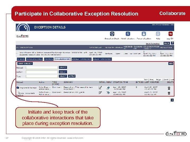Participate in Collaborative Exception Resolution Initiate and keep track of the collaborative interactions that