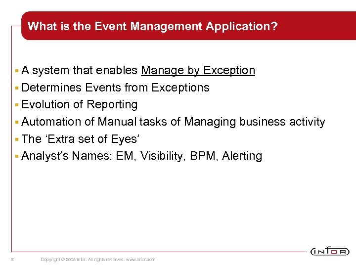 What is the Event Management Application? §A system that enables Manage by Exception §