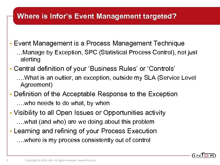 Where is Infor's Event Management targeted? § Event Management is a Process Management Technique