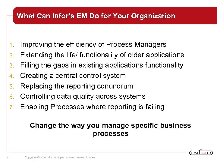 What Can Infor's EM Do for Your Organization 1. 2. 3. 4. 5. 6.