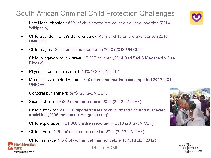 South African Criminal Child Protection Challenges • Late/illegal abortion : 57% of child deaths