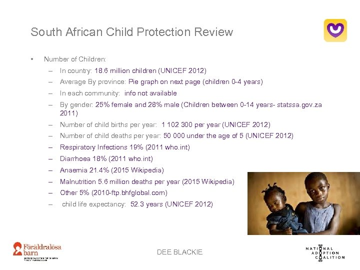 South African Child Protection Review • Number of Children: – In country: 18. 6