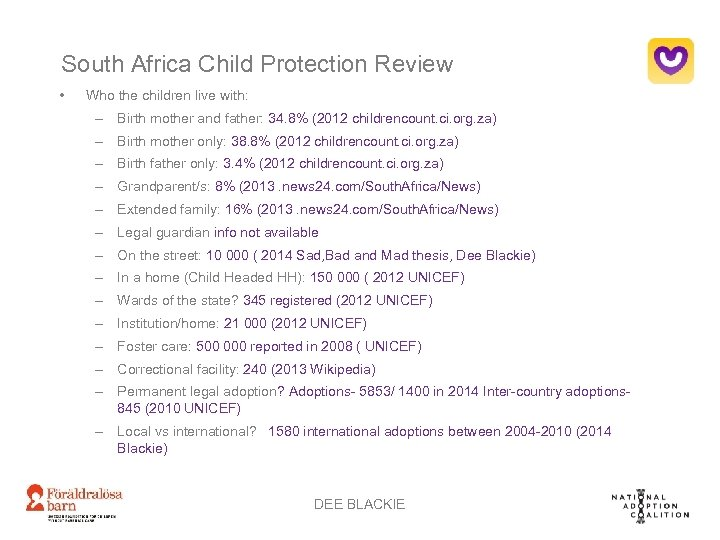South Africa Child Protection Review • Who the children live with: – Birth mother