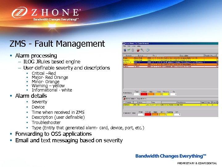 ZMS - Fault Management § Alarm processing – ILOG JRules based engine – User